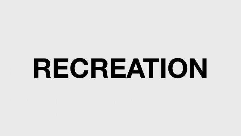 RECREATION ./