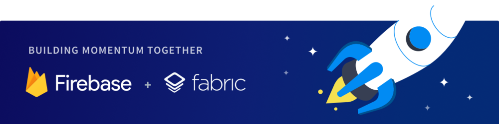 Fabric + Firebase: Building Momentum Together