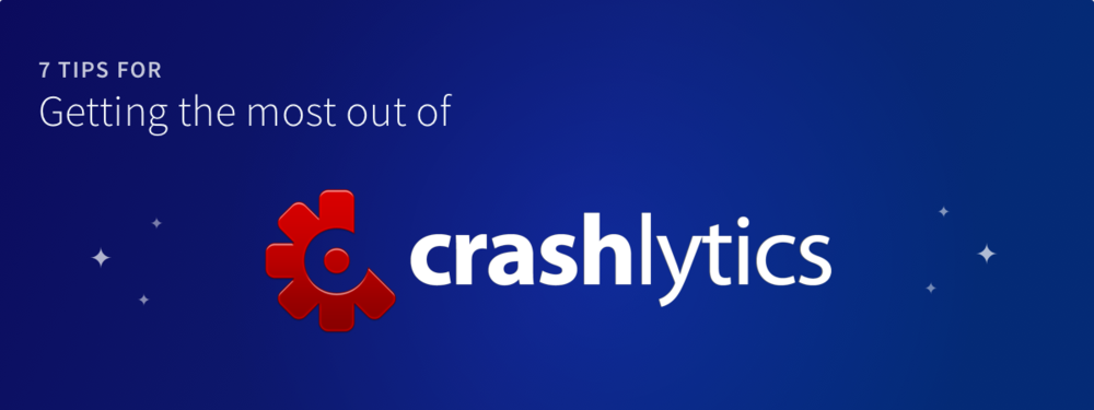 Crashlytics tips