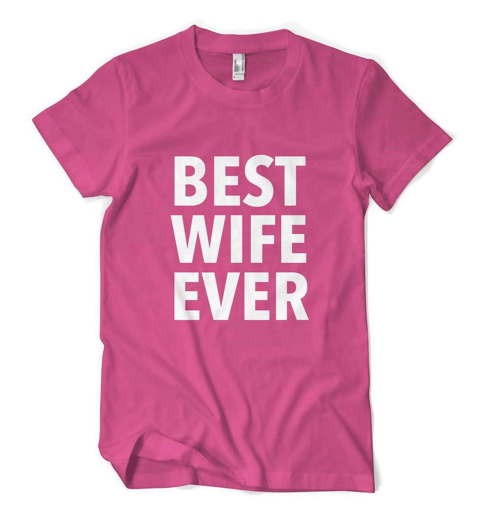 Marriagetees.com - Best Wife Ever - Pink