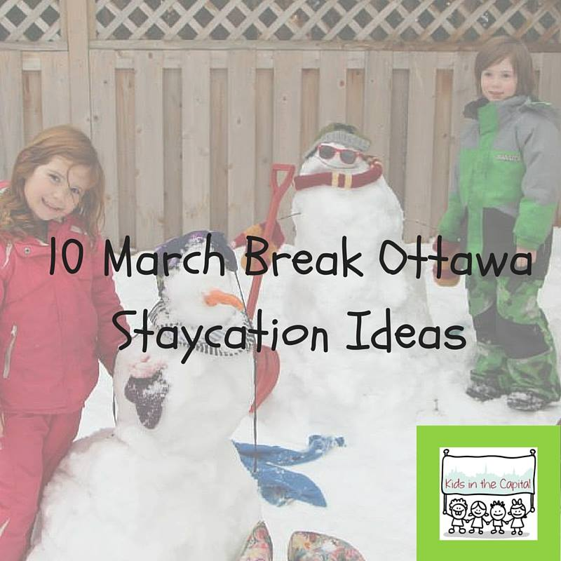 March Break Staycation Ottawa