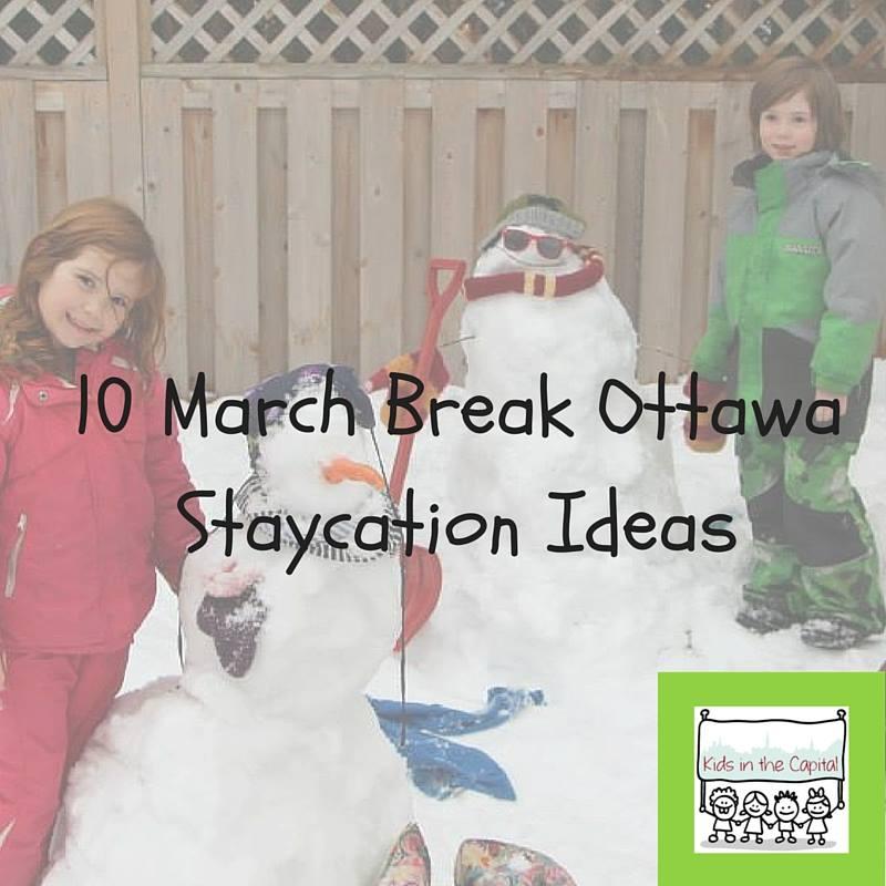 March Break Staycation Ottawa