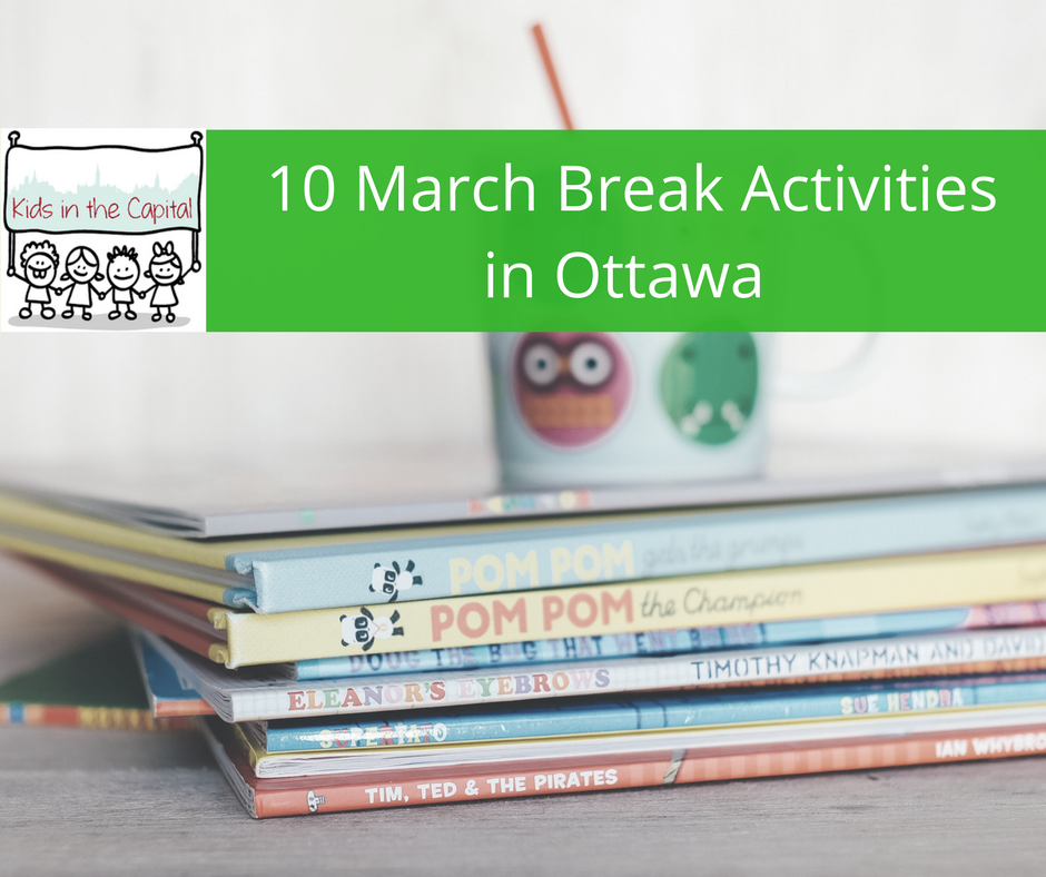 March break Activities in Ottawa