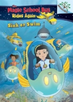Magic School bus rides Again: Sink or Swim by Judy Katschke