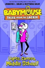 Babymouse Tales from the Locker: Lights, Camera, Middle School!