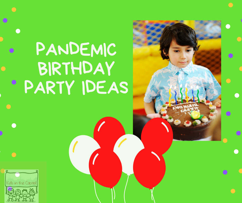 Pandemic Birthday Party Ideas For Kids Kids In The Capital