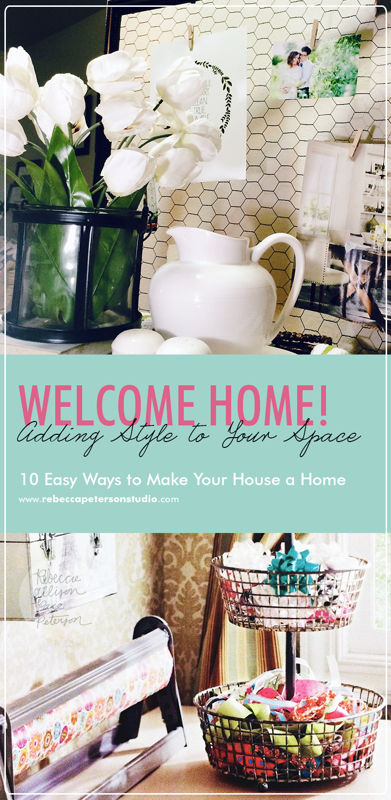 Decorating can be fun! 10 easy (and FREE) tips to bring more life to your home! www.rebeccapetersonstudio.com