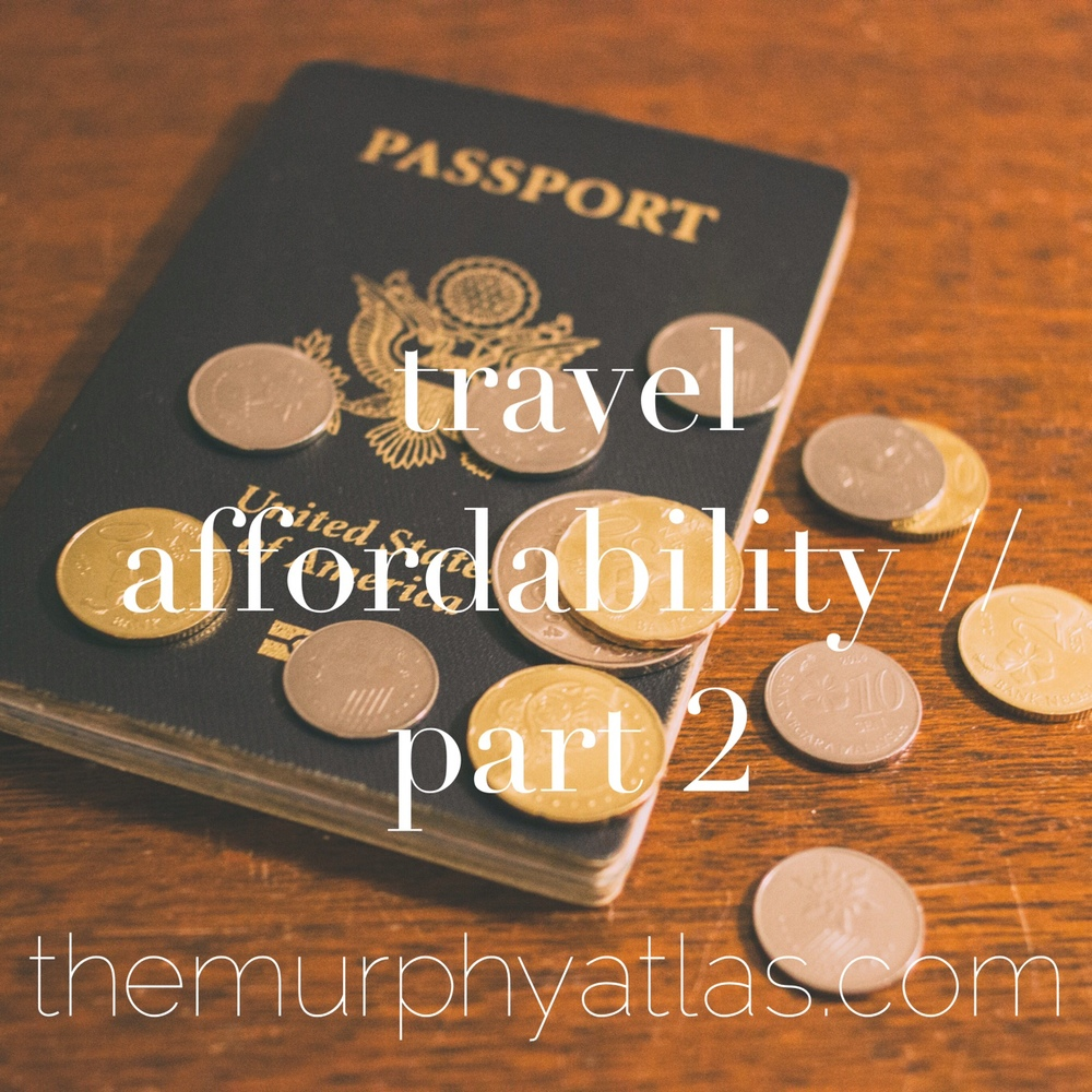Travel Affordability Tips // The Murphy Atlas