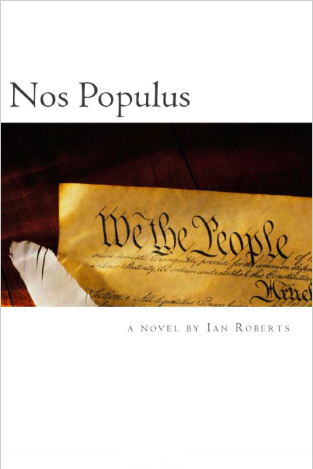 Nos Populus, a novel, by Ian Roberts  978-0-9859044-8-7   Goodreads  -  Google Books   $9.00 paperback $6.99 download  Available as a paperback or eBook from:  Amazon  Available as an eBook only from:  aois21 market  -  Smashwords  -   KoboBooks      Barnes & Noble  -  Google Play  -   iBookstore