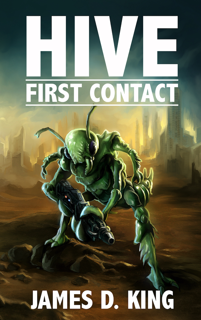 HIVE: First Contact, by James D. King    Goodreads   -   Google Books     $3.99 Now Available!     AVAILABLE AS AN EBOOK  FROM:   aois21 market  -  IBOOKSTORE  -  SMASHWORDS  -  KOBOBOOKS  -  GOOGLE PLAY  -  Barnes and noble  -  amazon
