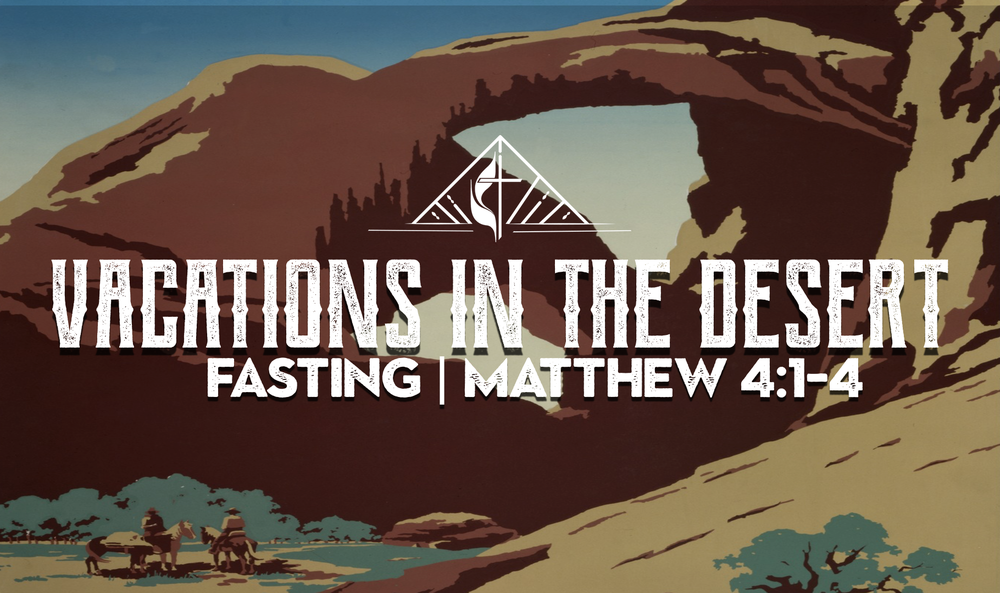 A sermon based on Matthew 4:1-4, preached on February 18, 2018 at First United Methodist Church.