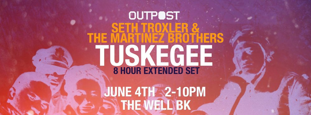 Seth Troxler The Martinez Brothers Tuskegee Output Robbie Lumpkin Promotions