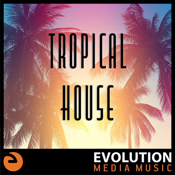 Tropical House_600.jpg