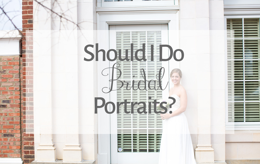 Should I Do Bridal Portraits_NC Wedding Photographer