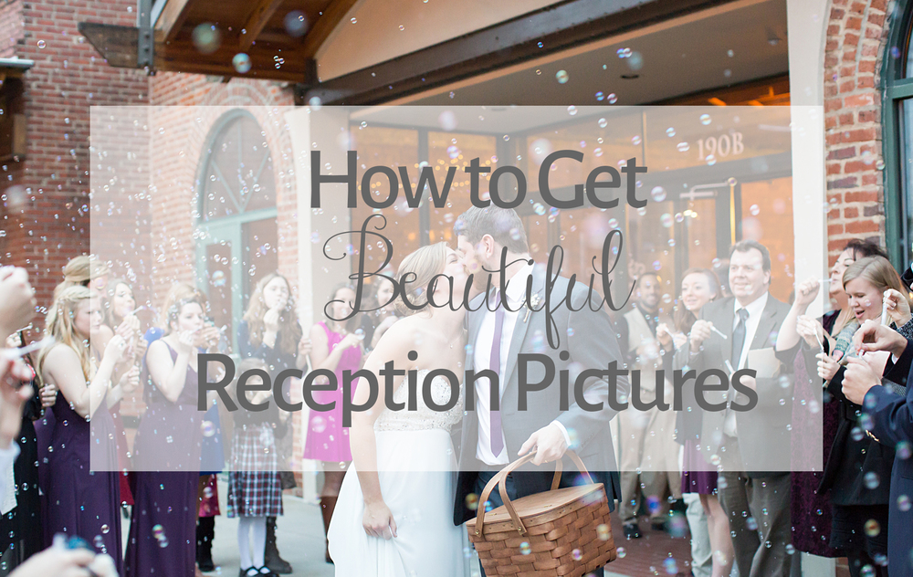 How to Get Beautiful Reception Pictures