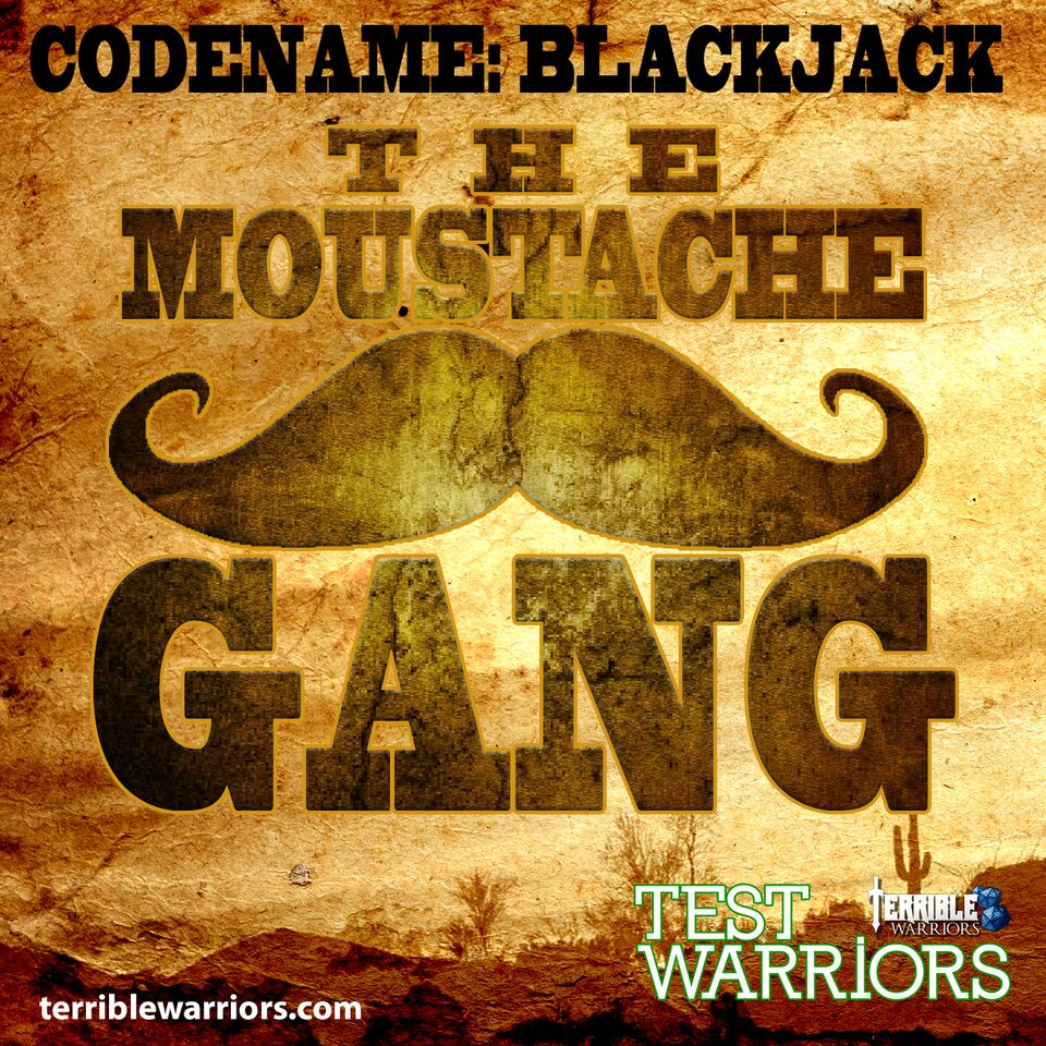 34 - Codename Blackjack - the Mustache Gang.jpg