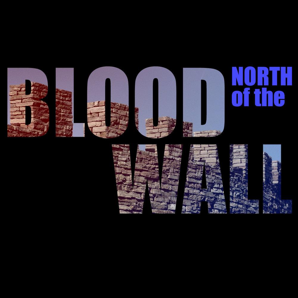 Bloodwall-Titlecard-no-logo-north.jpg