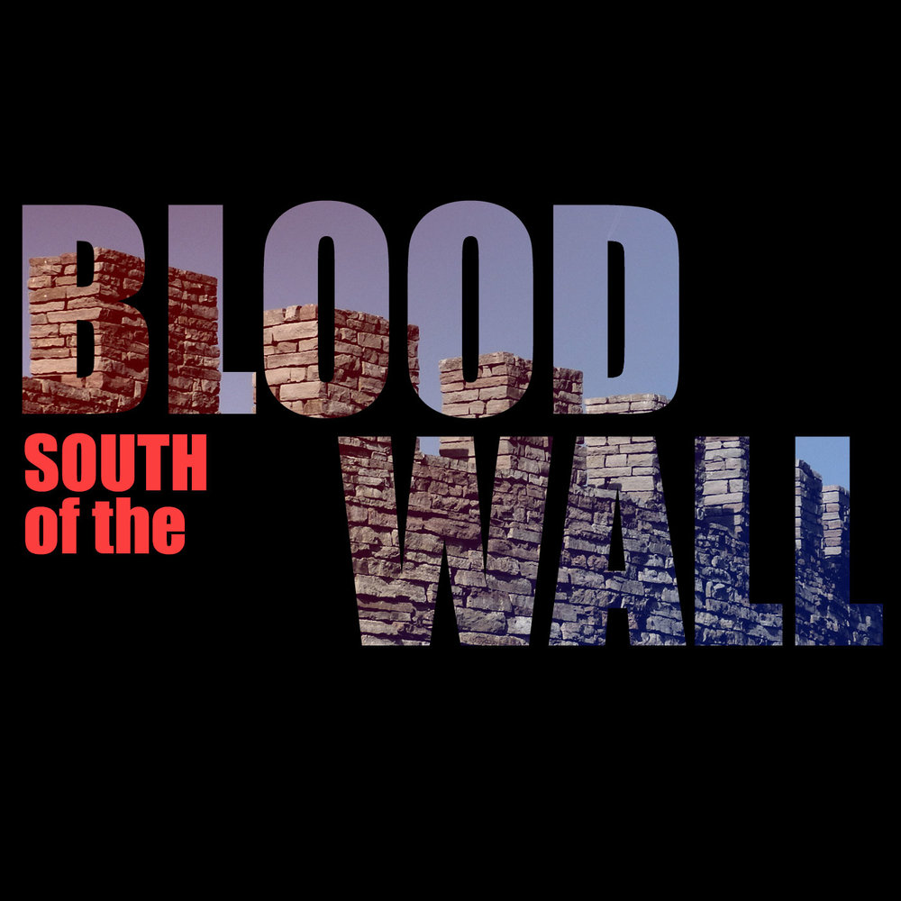 Bloodwall-Titlecard-no-logo-south.jpg