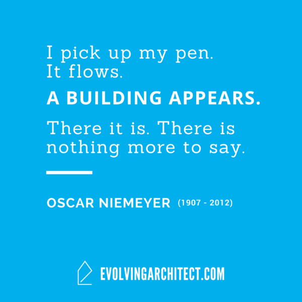 "Oscar Niemeyer // ""I pick up my pen. It flows. A building appears. There it is. There is nothing more to say."""