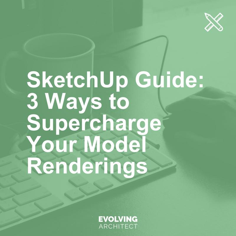 SketchUp Guide_ 3 Ways to Supercharge Your Model Renderings.jpg