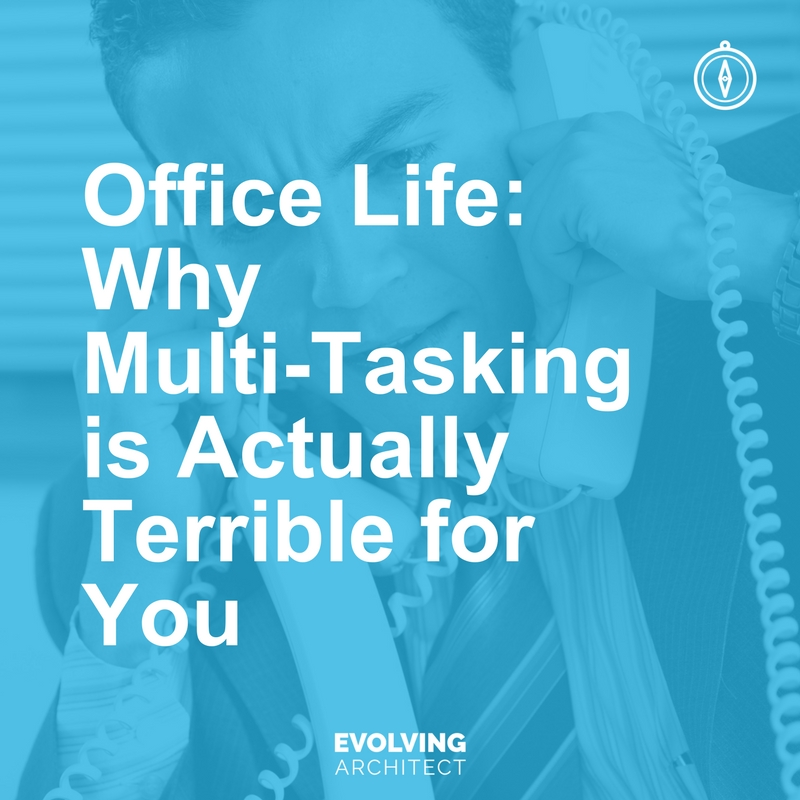 Office Life_ Why Multi-Tasking is Actually Terrible for You.jpg