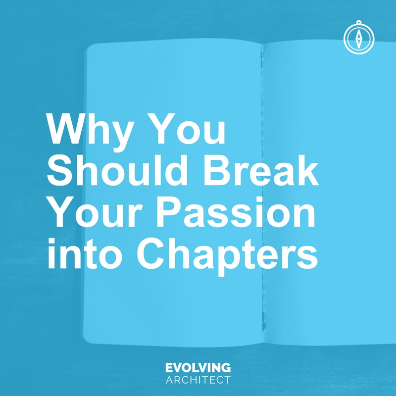 Why You Should Break Your Passion into Chapters.jpg