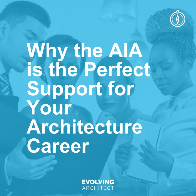 Why the AIA is the Perfect Support for Your Architecture Career.jpg