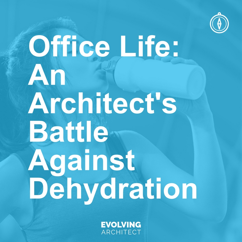 Office Life_ An Architect's Battle Against Dehydration.jpg