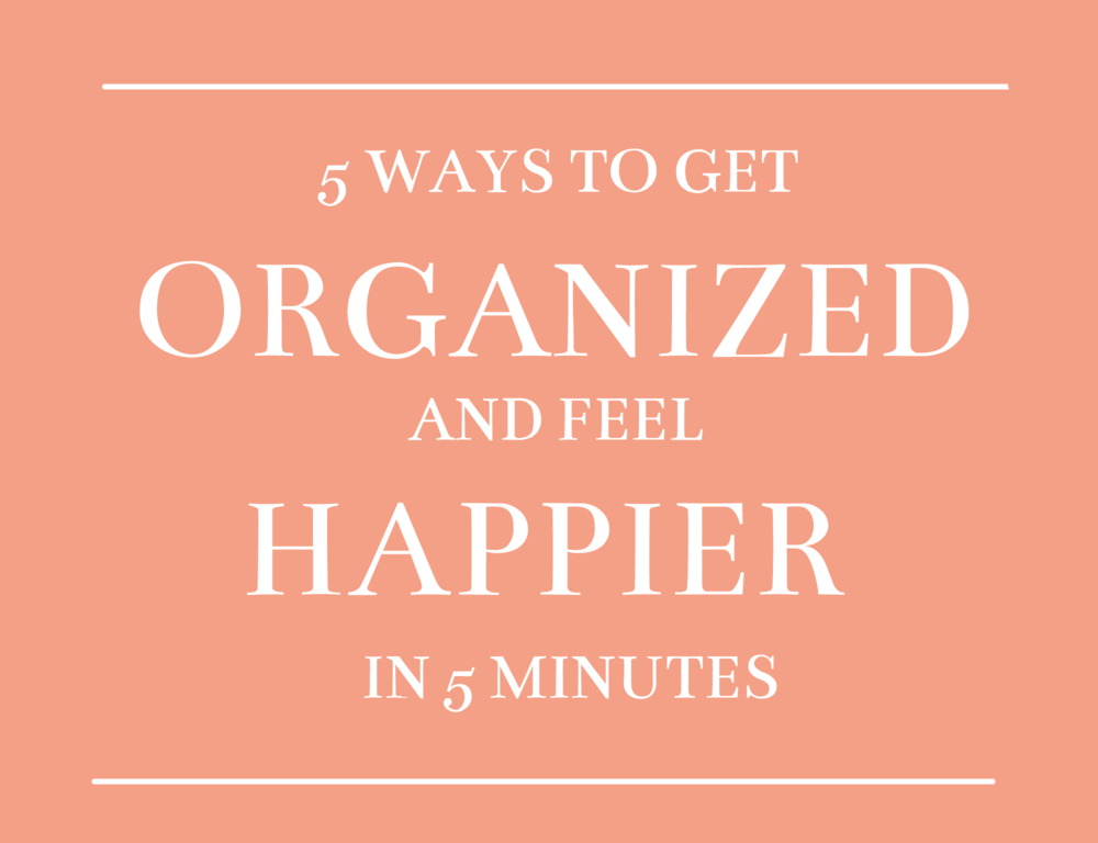 5 Ways to get Organized Sadie Road