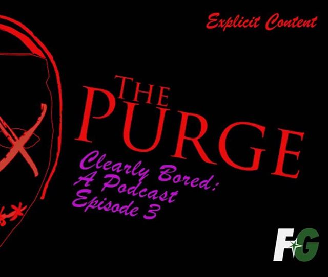 New podcast now available by the #ClearlyBored boyos. You can check it out via YouTube, SoundCloud, or our official website! This week they discussed all things Purge and ranked each death from the first three movies! #podcast #thepurge #thefirstpurge #malwareferg #frostedgreenproductions @cat_dad25