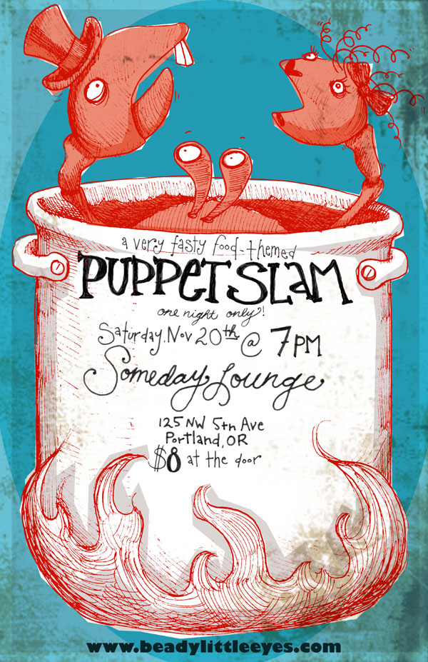 This tasty mess of a puppet slam is going to be incredible. Can't wait to see you there! Delicious poster artwork by Ciara Gay.