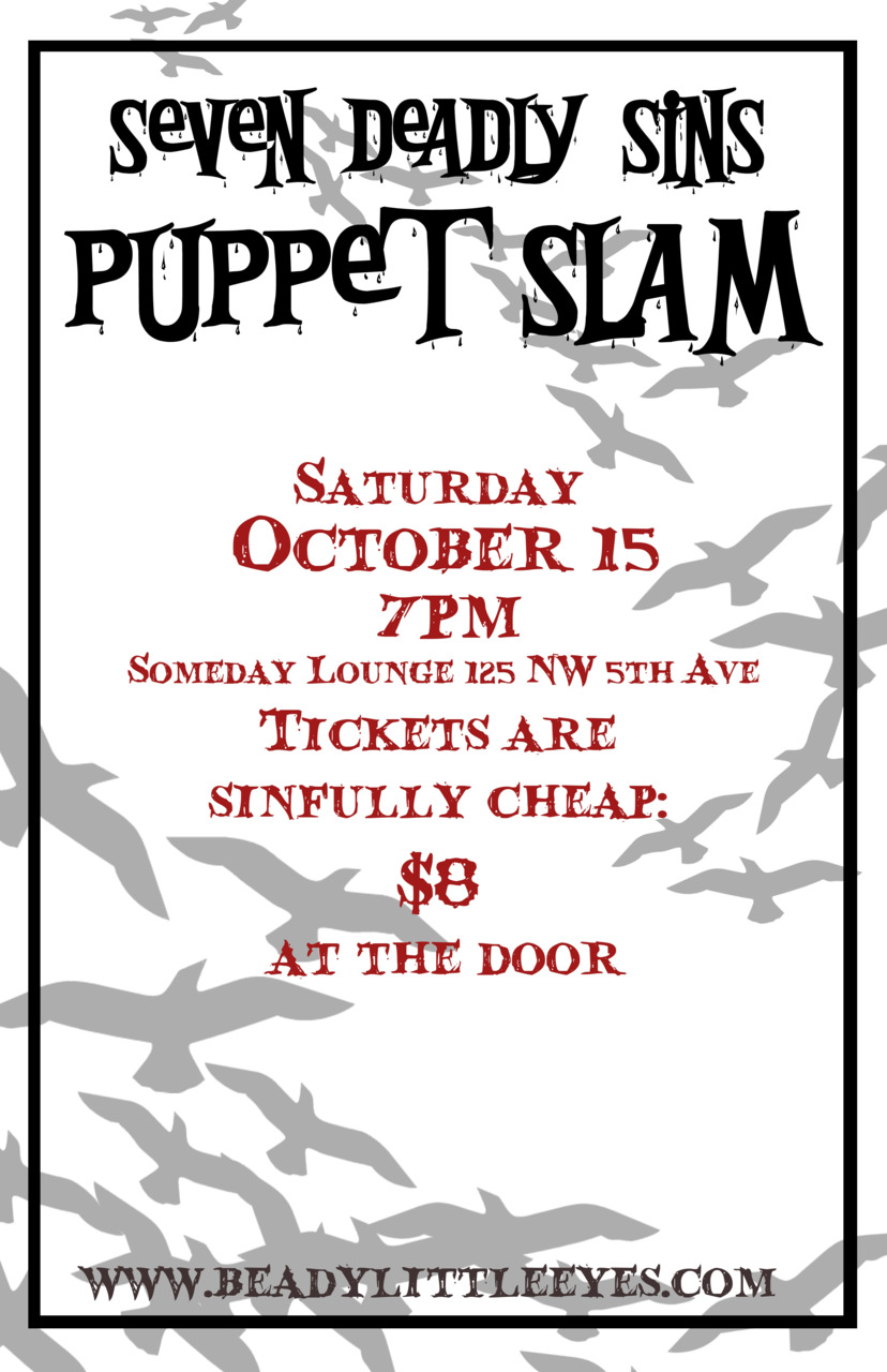 Mwaaaahahahahaha! Seven Deadly Sins Puppet Slam on October 15th!  Get into it.