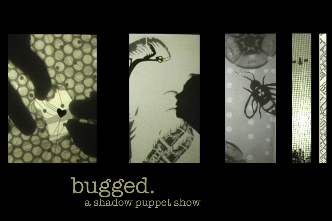 Go see BUGGED!, a wordless shadow puppet show running April 14th - 23rd at SE Portland's Theater!Theatre!.  Tickets are only $10 and Thursdays are pay-what-you-will.   Showtimes: Thurs - Sat @ 10:30pm and Sun April 17 @ 2pm.   Check this  Facebook invite  for more information.
