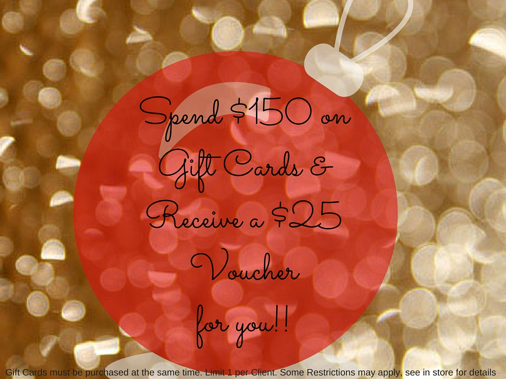 Spend $150 on Gift Cards & Recieve a $25 Voucher for you!!