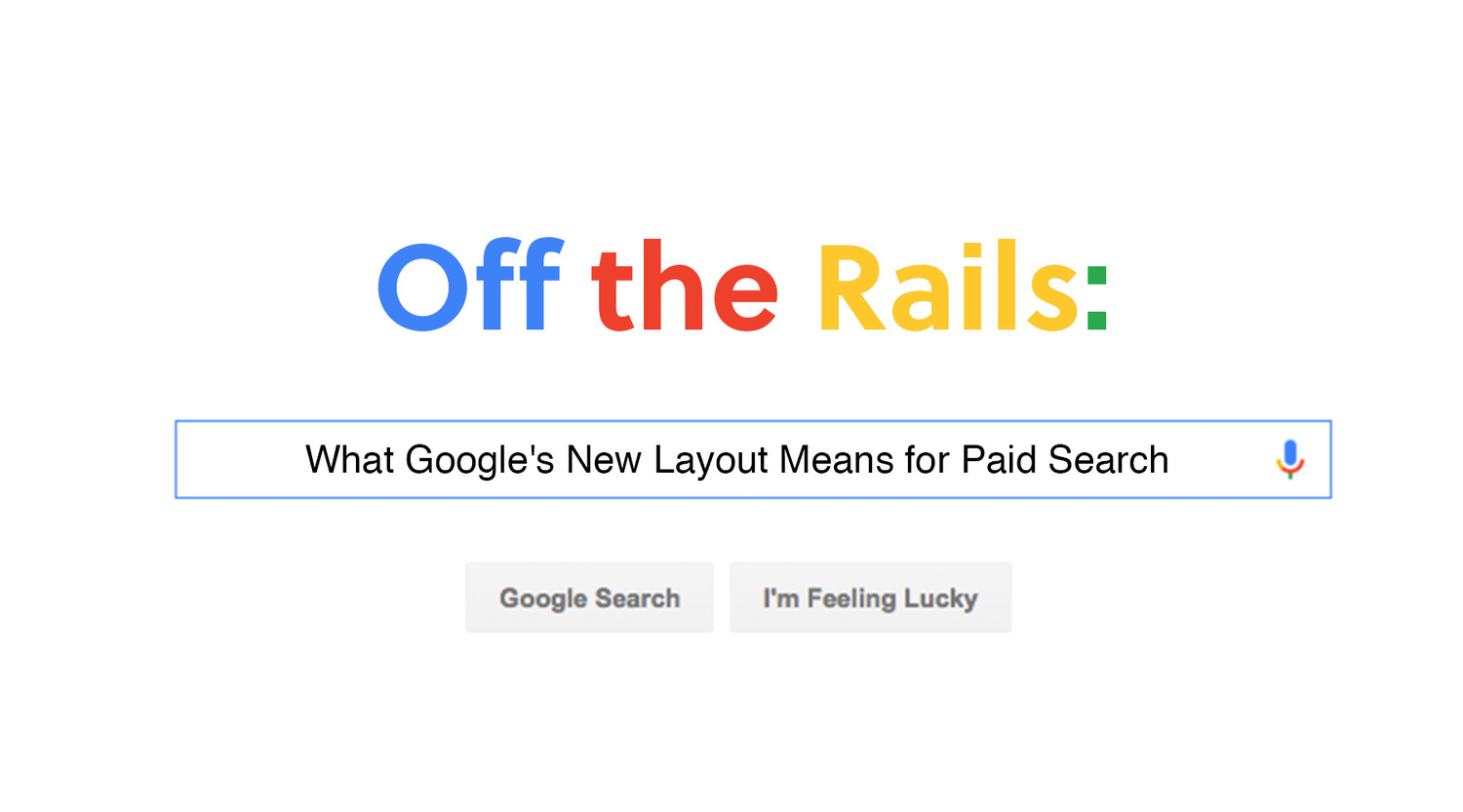 Off the Rails: What Google's New Layout Means for Paid