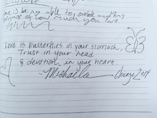 """Love is butterflies in your stomach, trust in your head, & devotion in your heart."" -Michaela"