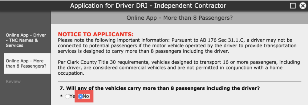 "More than 8 Passengers? - Answer ""No"" for question #7 as Lyft does not allow vehicles that carry more than 8 passengers"