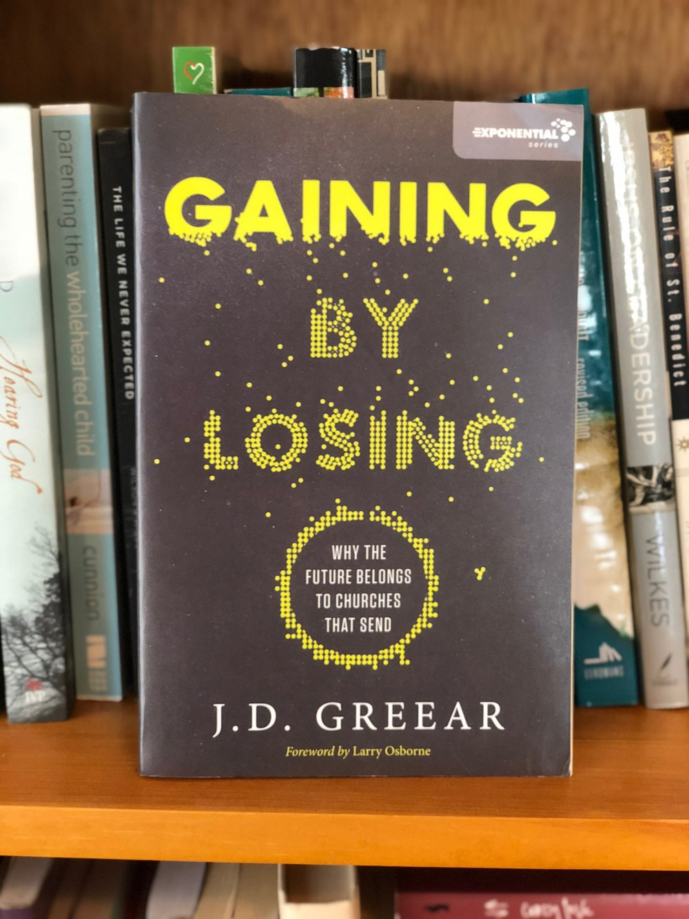 Gaining by Losing - J.D. Greear