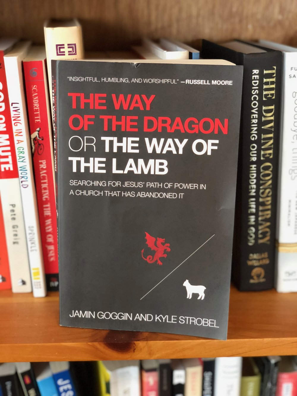 The Way of the Dragon or the Way of the Lamb - Jamin Goggin and Kyle Strobel