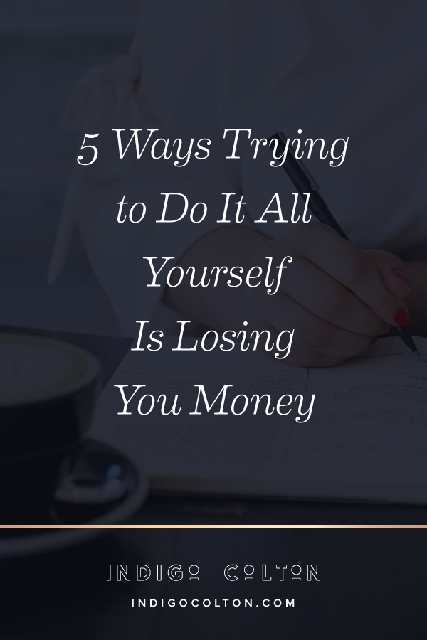 5-Ways-Trying-To-Do-It-All-Is-Losing-You-Money-Vertical.png