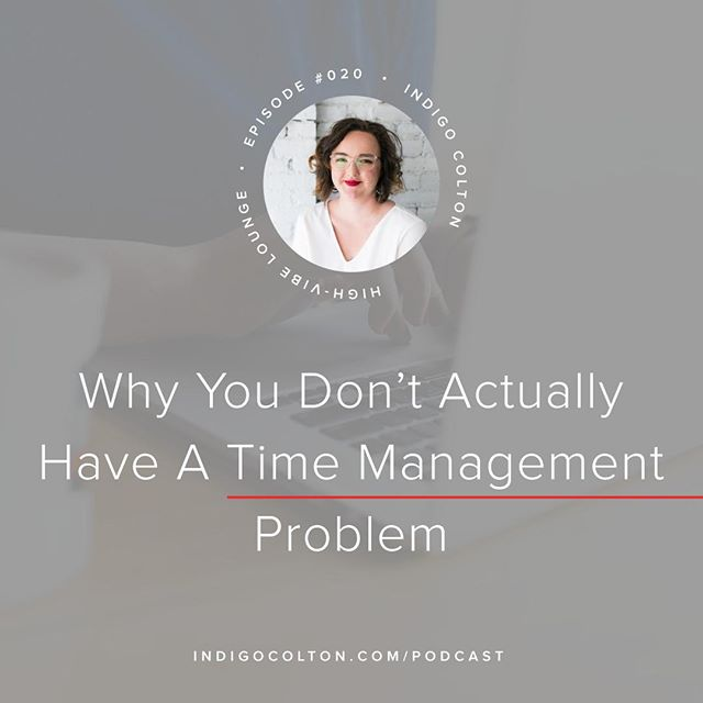 In this episode I dig into why you only THINK you have a time management problem, but that isn't the case 😱 ⠀⠀⠀⠀⠀⠀⠀⠀⠀ ⠀⠀⠀⠀⠀⠀⠀⠀⠀ We'll get into a couple of important things that are important to consider when creating your ideal schedule that will help you maximize your time. ⠀⠀⠀⠀⠀⠀⠀⠀⠀ ⠀⠀⠀⠀⠀⠀⠀⠀⠀ This episode is perfect for you if you've tried all the time management solutions out there and still haven't found something that works.⠀⠀⠀⠀⠀⠀⠀⠀⠀ ⠀⠀⠀⠀⠀⠀⠀⠀⠀ Go to indigocolton.com/episode/20, or click the link in my bio, to give it a listen!⠀⠀⠀⠀⠀⠀⠀⠀⠀ .⠀⠀⠀⠀⠀⠀⠀⠀⠀ .⠀⠀⠀⠀⠀⠀⠀⠀⠀ .⠀⠀⠀⠀⠀⠀⠀⠀⠀ .⠀⠀⠀⠀⠀⠀⠀⠀⠀ .⠀⠀⠀⠀⠀⠀⠀⠀⠀ #abmhappylife #acolorstory #beingboss #bloomyellow #bycacademy #communityovercompetition #creativepreneur #findyourflock #flashesofdelight #gritandvirtue #joyfulcreative #ladypreneur #lovelysquares #mycreativebiz #risingtidesociety #savvybusinessowner #sheworkshisway #sobestfriendsforfrosting #thatsdarling #thedulcetlife #thehappynow #tnchustler #wellnessboulevard #happythankyoumoreplease #fwio2018