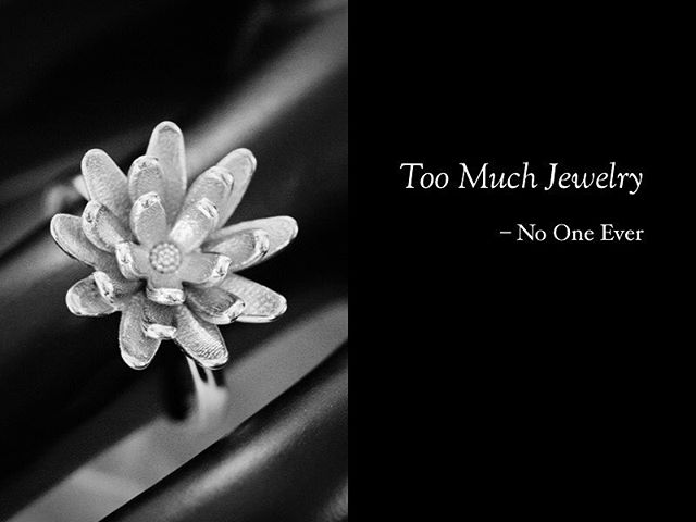 """Too Much Jewelry"" said no one ever!  #jewelry #humor #badjokes #3dprinting #ringbling #quotes #punintended"