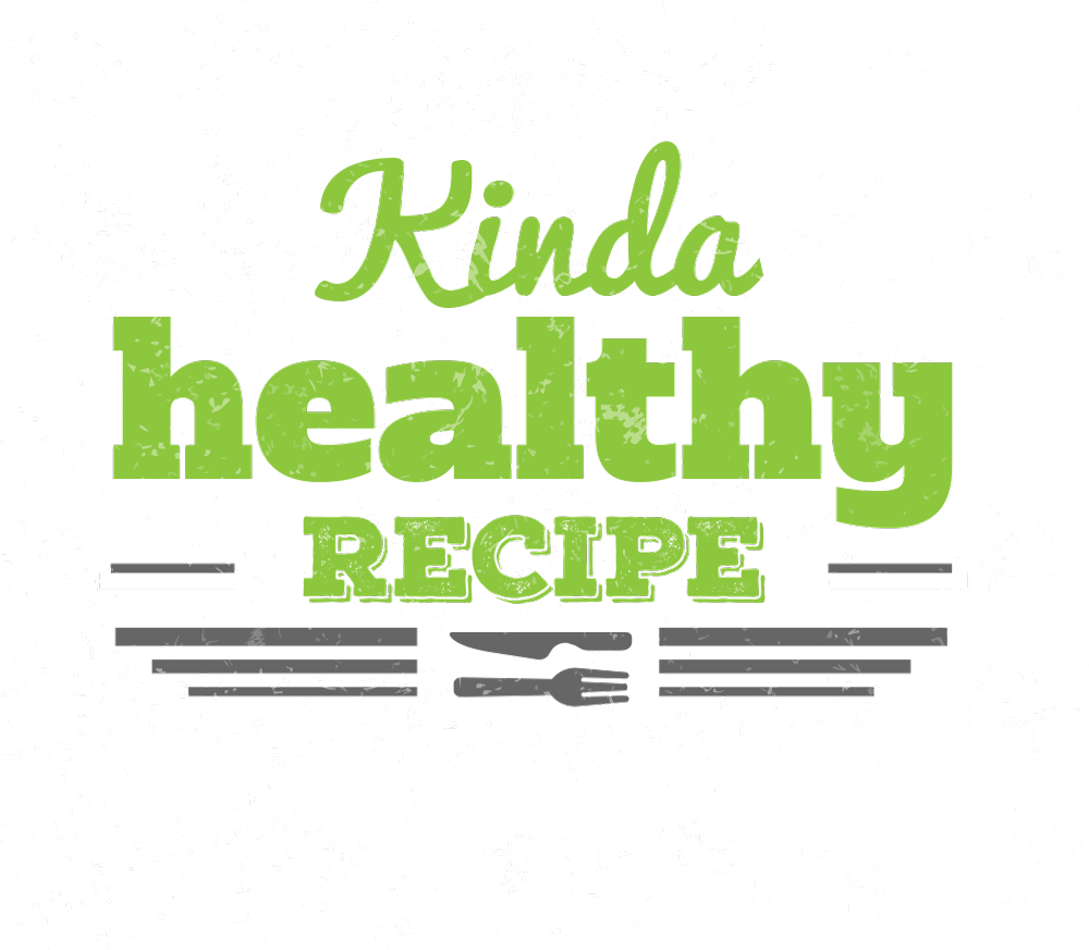 Kinda Healthy Recipe Series