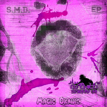 S.M.D. EP (Chopped Throwed N Screwed by DJ Chico Swav A)