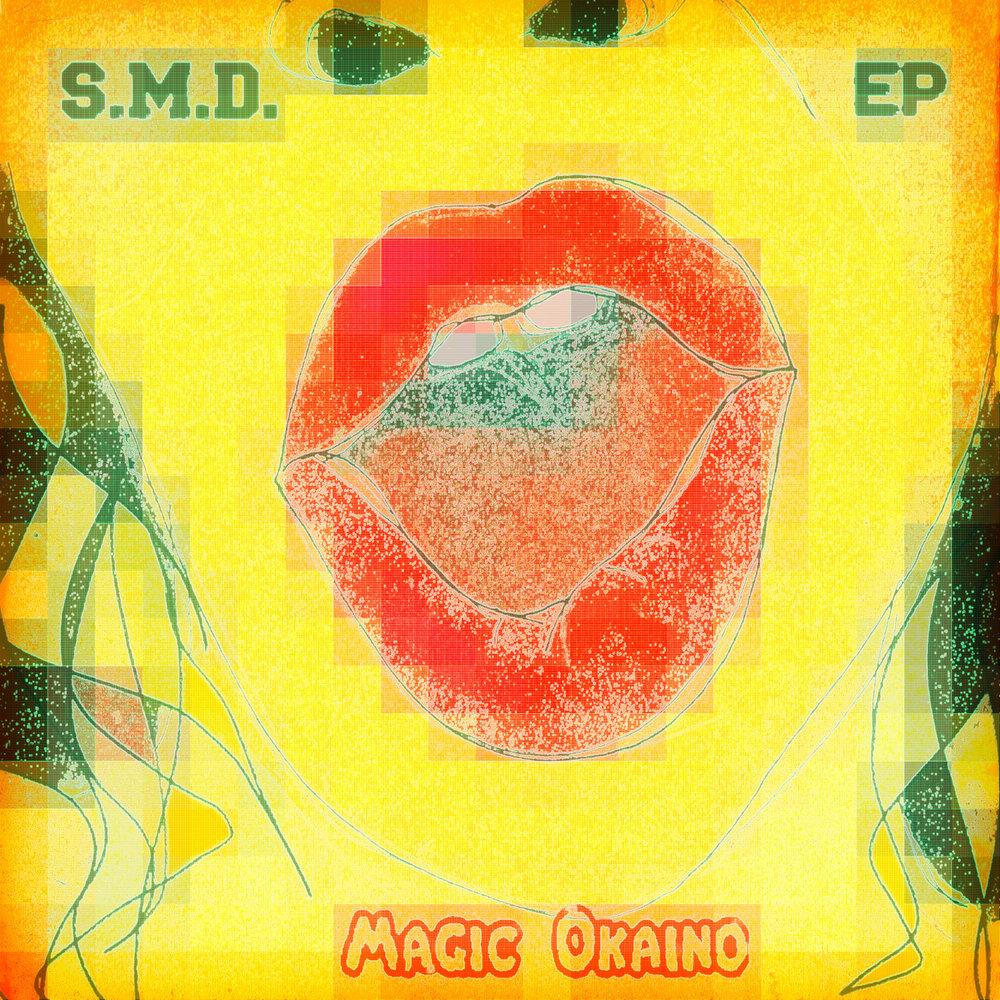 Magic Okaino - S.M.D. EP