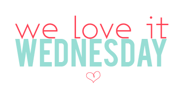 We Love It Wednesday