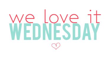 We Love It Wednesday
