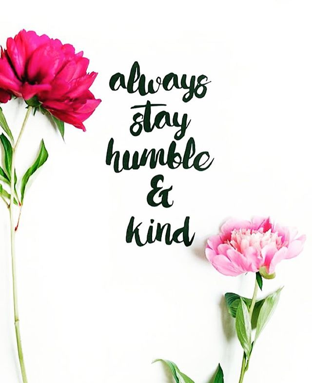 Humble & Kind! ✨🌷