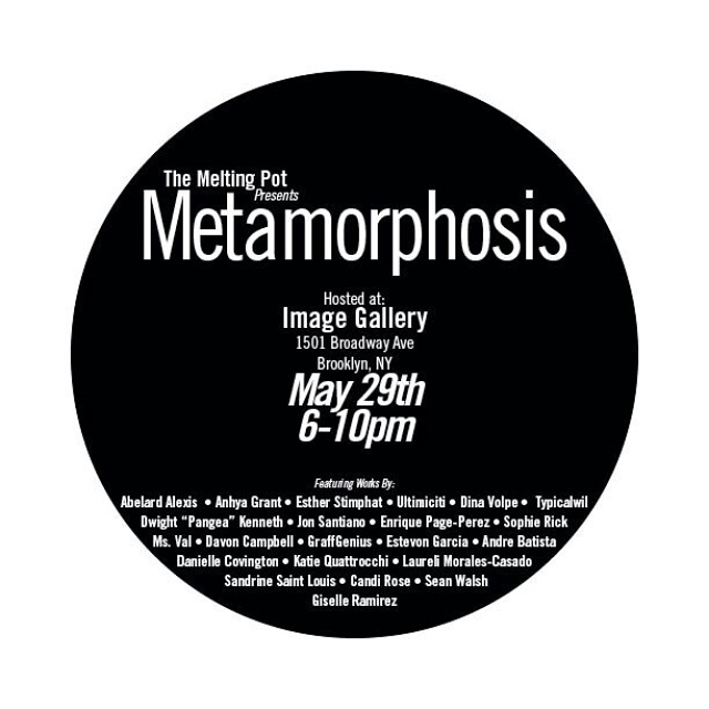 "From the beginnings of time, change has been an apparent and paradoxically constant factor of our world. Our show ""Metamorphosis"" aims to showcase those changes through our artwork. Put together by those who brought you the original ""Melting Pot"" show, we aim to enlighten and please your visual senses."