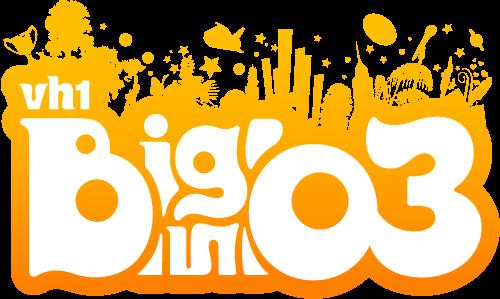 VH1 Big In '03